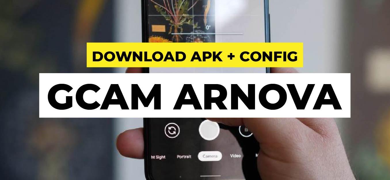 Download GCAM Arnova Terbaru dan Config