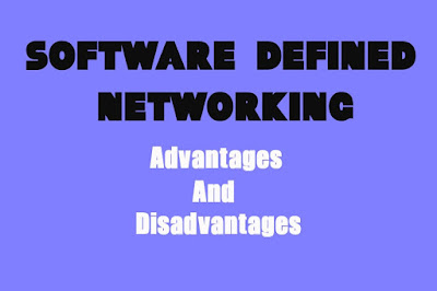 5 Advantages and Disadvantages of SDN | Drawbacks & Benefits of SDN