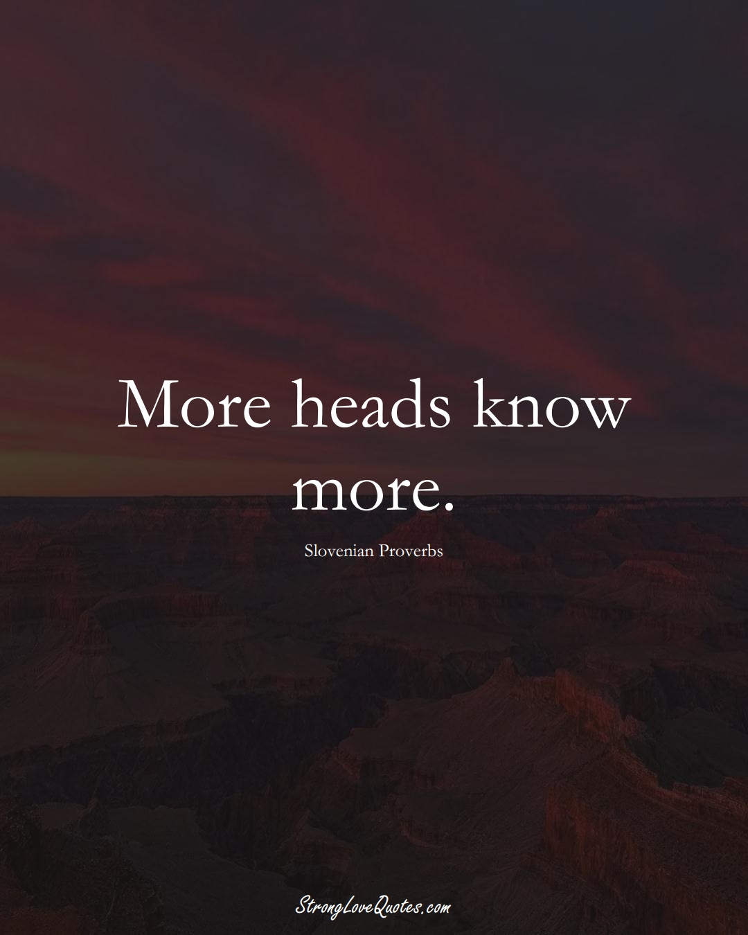 More heads know more. (Slovenian Sayings);  #EuropeanSayings