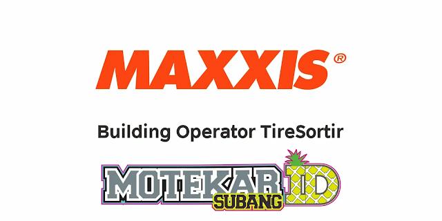 Info Lowongan Kerja Operator PT Maxxis International Maret 2021