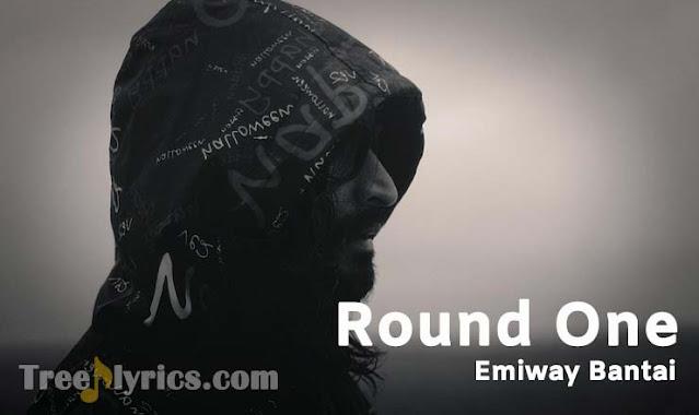 ROUND ONE LYRICS - EMIWAY BANTAI