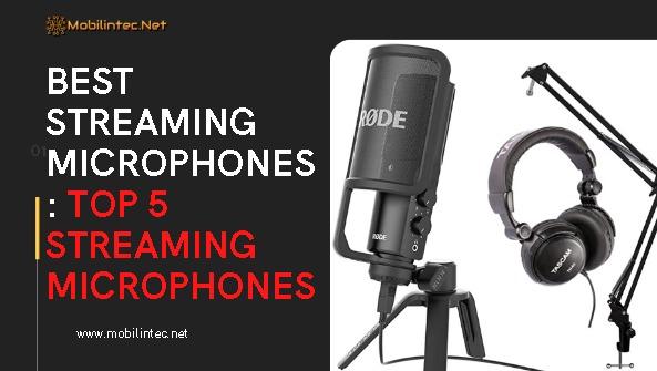 Best Streaming Microphones  Top 5 Streaming Microphones