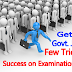 Special Tricks to get Government Job Easily and crack the Examination