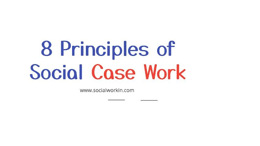 8 Principles of social case work