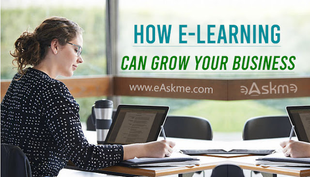 How E-Learning Can Help You Grow Your Business: eAskme