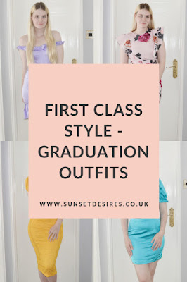 https://www.sunsetdesires.co.uk/2019/06/first-class-style-graduation-outfits-ad.html