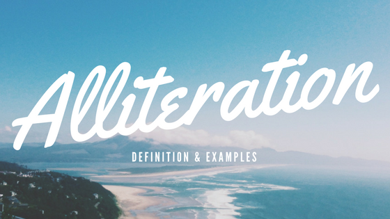 Alliteration- Definition and Examples
