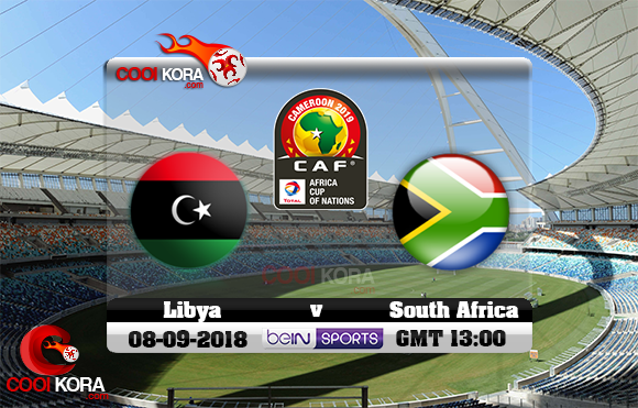 مشاهدة مباراة جنوب أفريقيا وليبيا اليوم 8-9-2018 تصفيات كأس أمم أفريقيا