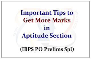 Important Tips to Get More Marks in Aptitude Section- IBPS PO V Prelims Exam