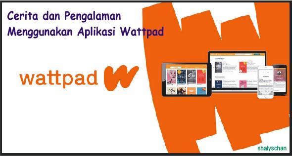 Cerita dan Pengalaman Menggunakan Aplikasi Wattpad