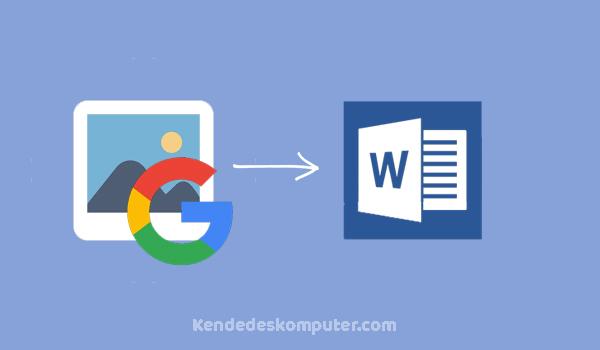 Cara Memindahkan Gambar Dari Google Ke Microsoft Word