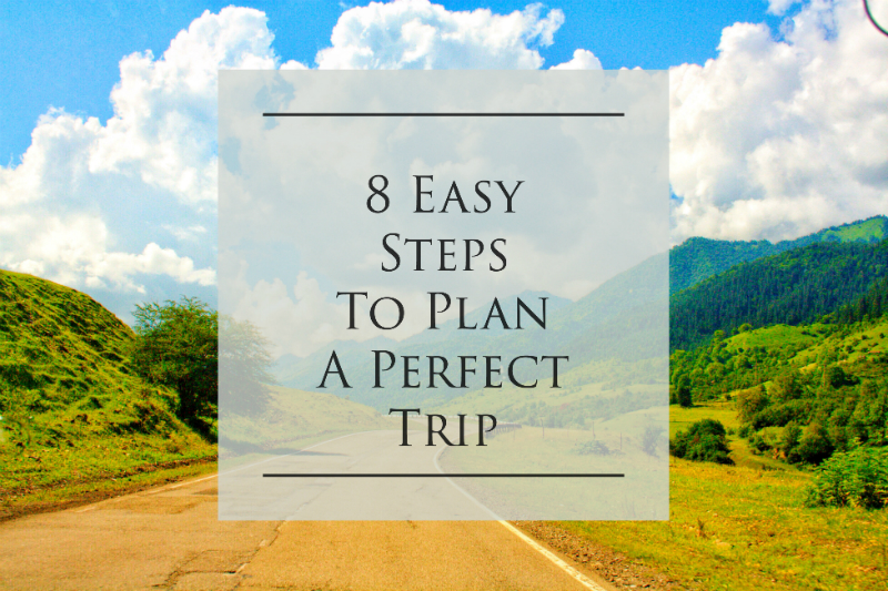 How to Plan a Perfect Trip to Abroad