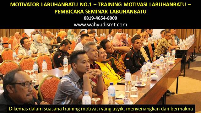 MOTIVATOR LABUHANBATU, TRAINING MOTIVASI LABUHANBATU, PEMBICARA SEMINAR LABUHANBATU, PELATIHAN SDM LABUHANBATU, TEAM BUILDING LABUHANBATU