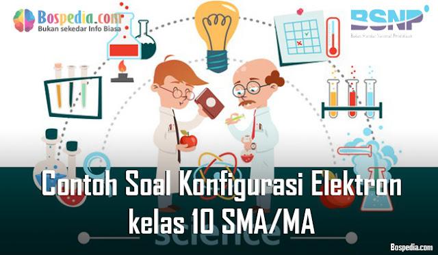Contoh Soal Konfigurasi Elektron kelas 10 SMA/MA