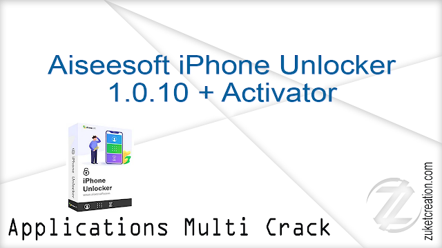 Aiseesoft iPhone Unlocker 1.0.10 + Activator