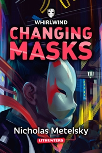 New Indie Book Release: Changing Masks (Nicholas Metelsky) | Indie
