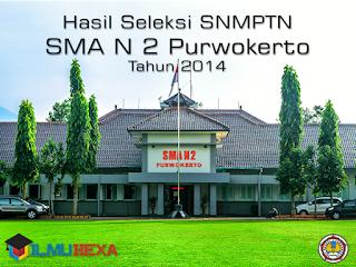 Ilmu Hexa; Hasil Seleksi SNMPTN SMA 2 Purwokerto Tahun 2014; SMADA