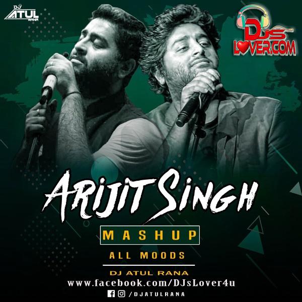 Arijit Singh Mashup 2020 All Moods DJ Atul Rana