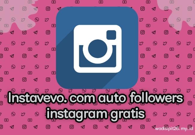 İnstaVevo.com situs auto followers insatgram dan like instagram gratis