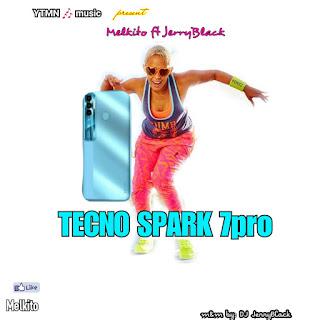 melkito ft jerry black - tecno spark 7pro