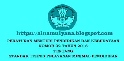 Tentang Standar Teknis Pelayanan Minimal Pendidikan PERMENDIKBUD NOMOR 32 TAHUN 2018 TENTANG STANDAR TEKNIS PELAYANAN MINIMAL PENDIDIKAN