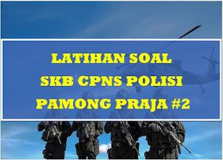 Latihan Soal SKB CPNS 2019 Polisi Pamong Praja #2
