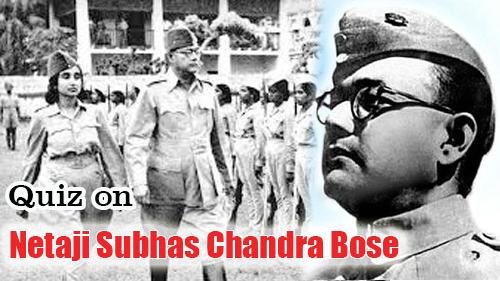 Netaji Subhash Chandra Bose Quiz