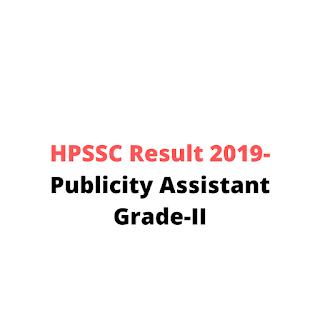 HPSSC Result 2019-Publicity Assistant Grade-II