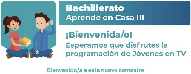 Presenta SEP nuevos contenidos para jóvenes de bachillerato en Aprende en Casa III