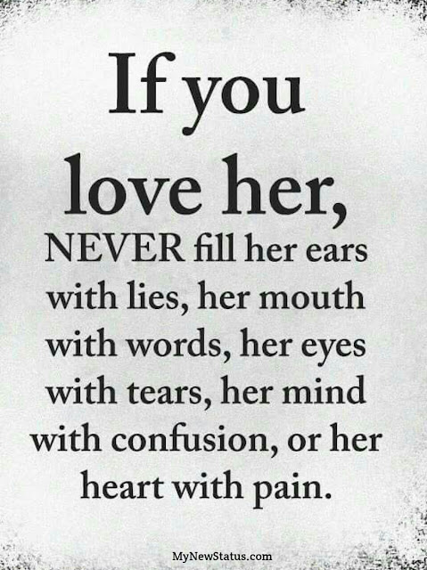 Love Quotes - If you love her, Never fill her ears with lies, her mouth with words