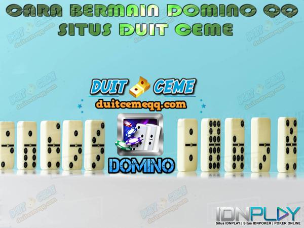 Cara Bermain Domino Qq Situs Duit Ceme Depositpulsatanpapotonganceme Over Blog Com