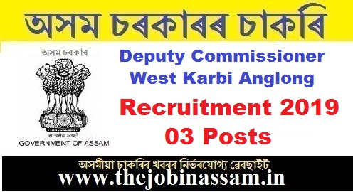 Deputy Commissioner, West Karbi Anglong Recruitment 2019: Driver [03 Posts]