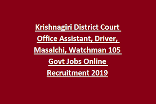 Krishnagiri District Court Office Assistant, Driver, Masalchi, Watchman 105 Govt Jobs Online Recruitment 2019