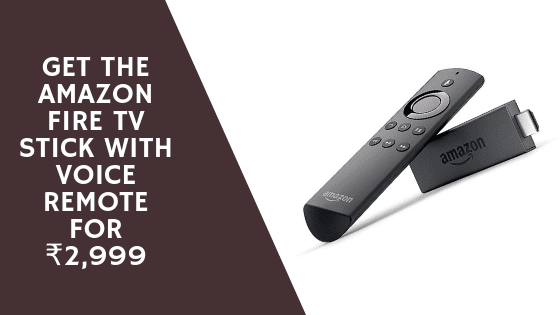 Get the Amazon Fire TV Stick with Voice Remote for ₹2,999