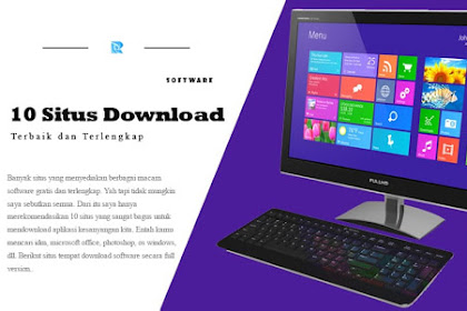 12 Situs Tempat Download Software Gratis Full Version