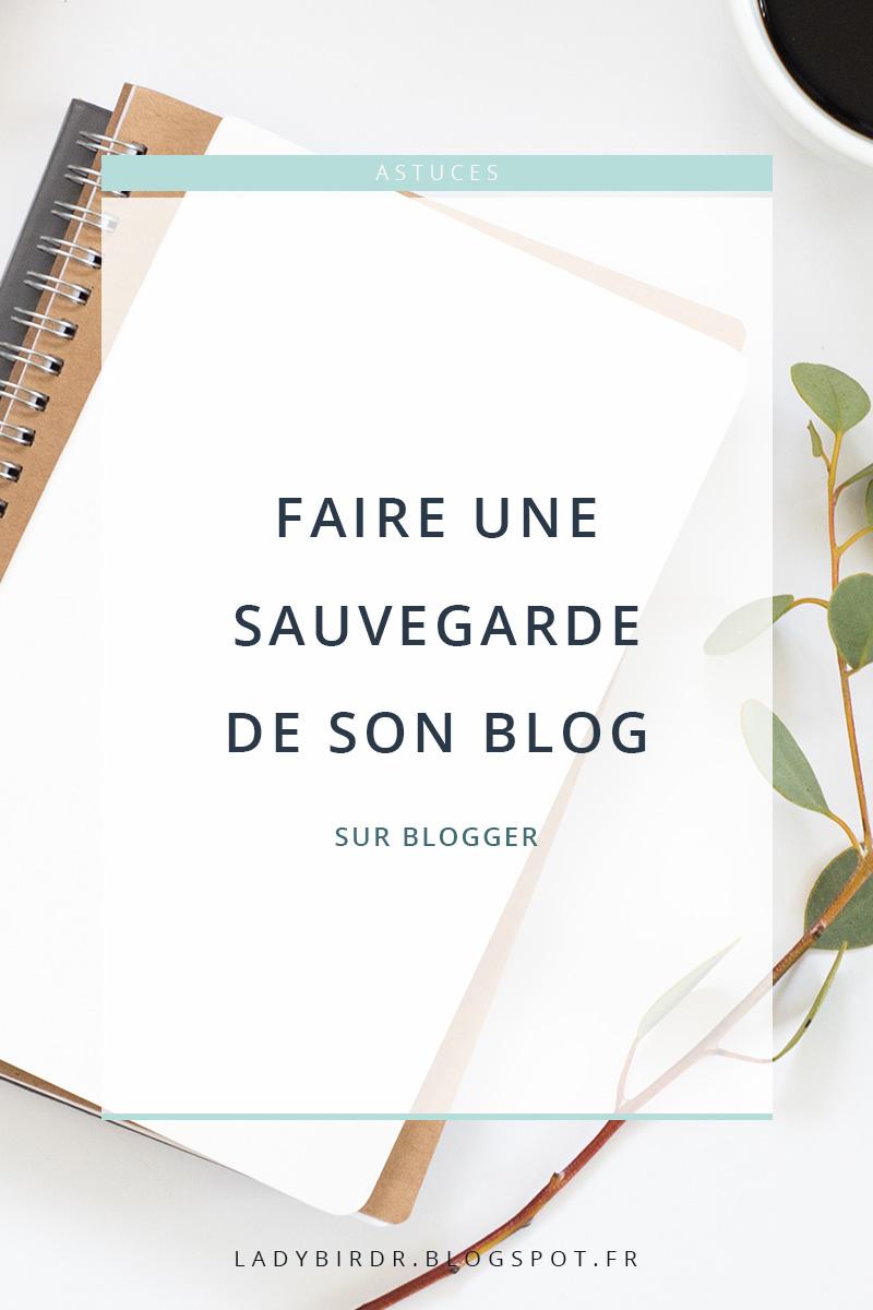 Faire une sauvegarde de son blog sous Blogger