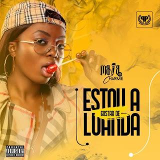 Maya Do Charme - Estou A Gostar De Luanda (Prod. Manrelas)