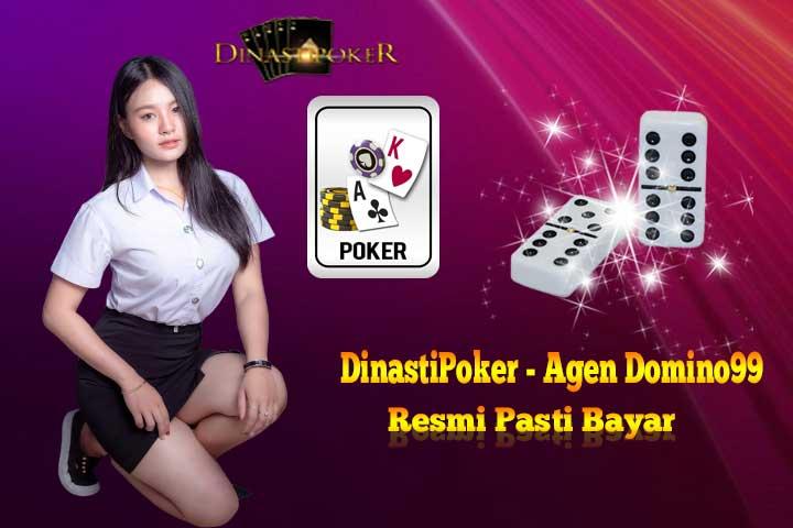 Dinasti Poker - Agen Domino99 Online  Resmi Pasti Bayar