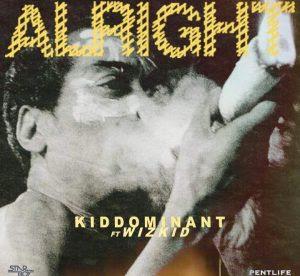 Audio | KIDDOMINANT FT WIZKID – ALRIGHT | Download