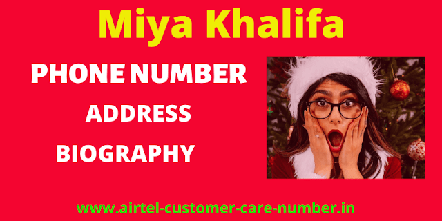 Miya Khalifa Contact Details, Whatsapp Number, Mobile Number, House Address, Email And More