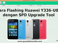 Cara Flashing Huawei Y336-U02 Firmware dengan SPD Upgrade Tool