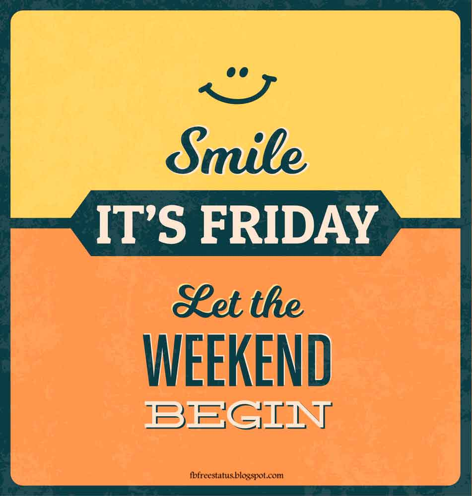 Smile its friday let the weekend begin.