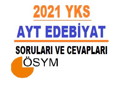 2021 YKS AYT EDEBİYAT SORULARI VE CEVAPLARI