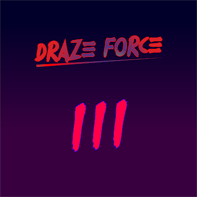 Graham Sedam, blog, thoughts, life, interests, writing, Draze Force, Nick Morris, III, EP, Analog Meets 8-Bit, music, electronic music