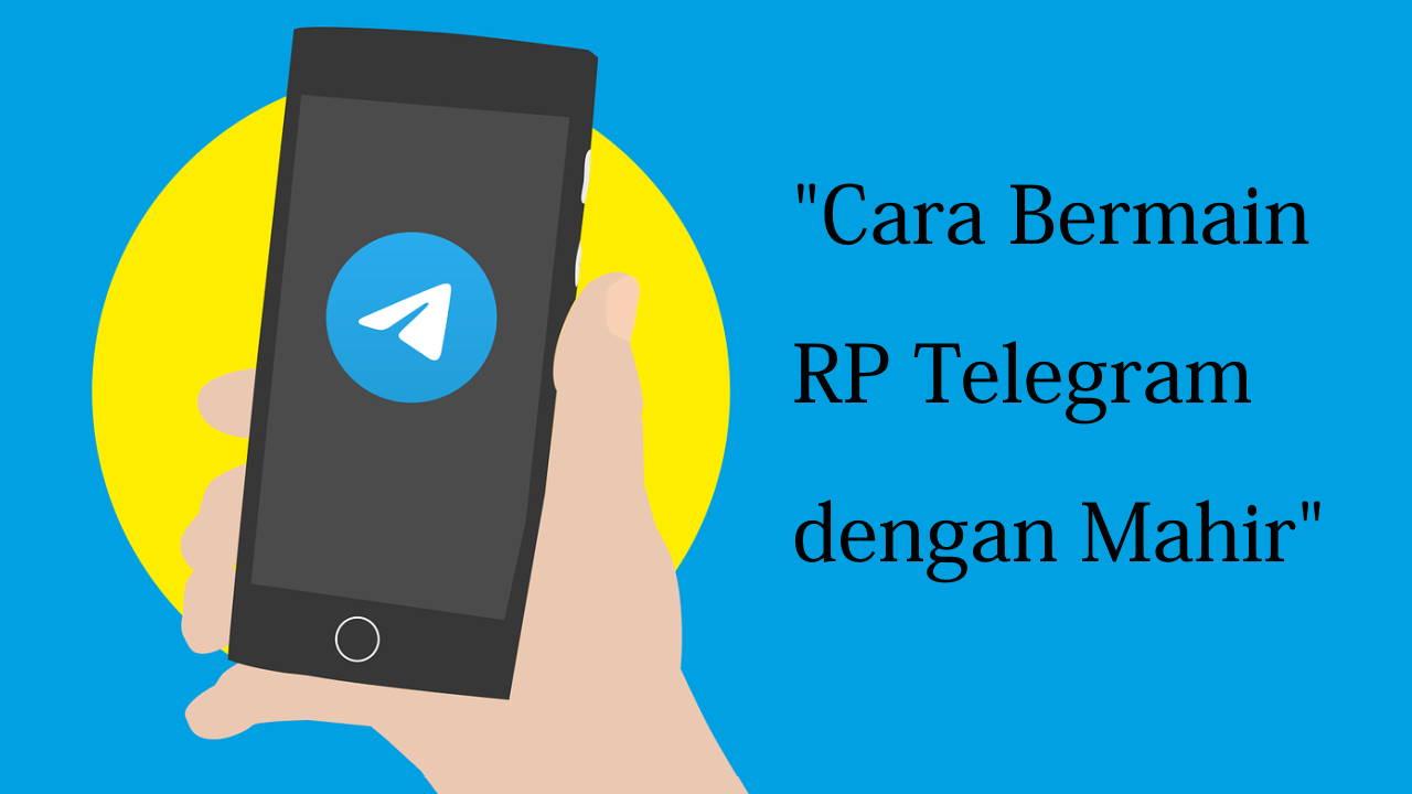 Cara Bermain RP Telegram dengan Mahir