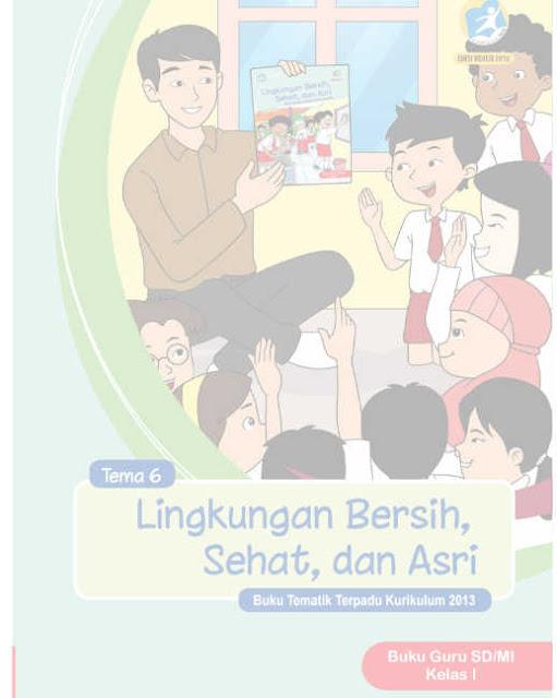 Buku Guru SD Kelas 1 Kurikulum 2013 Revisi 2016 Tema 6