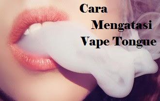 Cara Mengatasi Vape Tongue