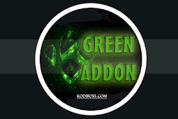 Green Addon Kodi: Review, Info, Install Guide & Updates