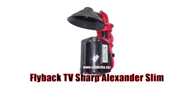 persamaan Flyback TV Sharp Alexander slim