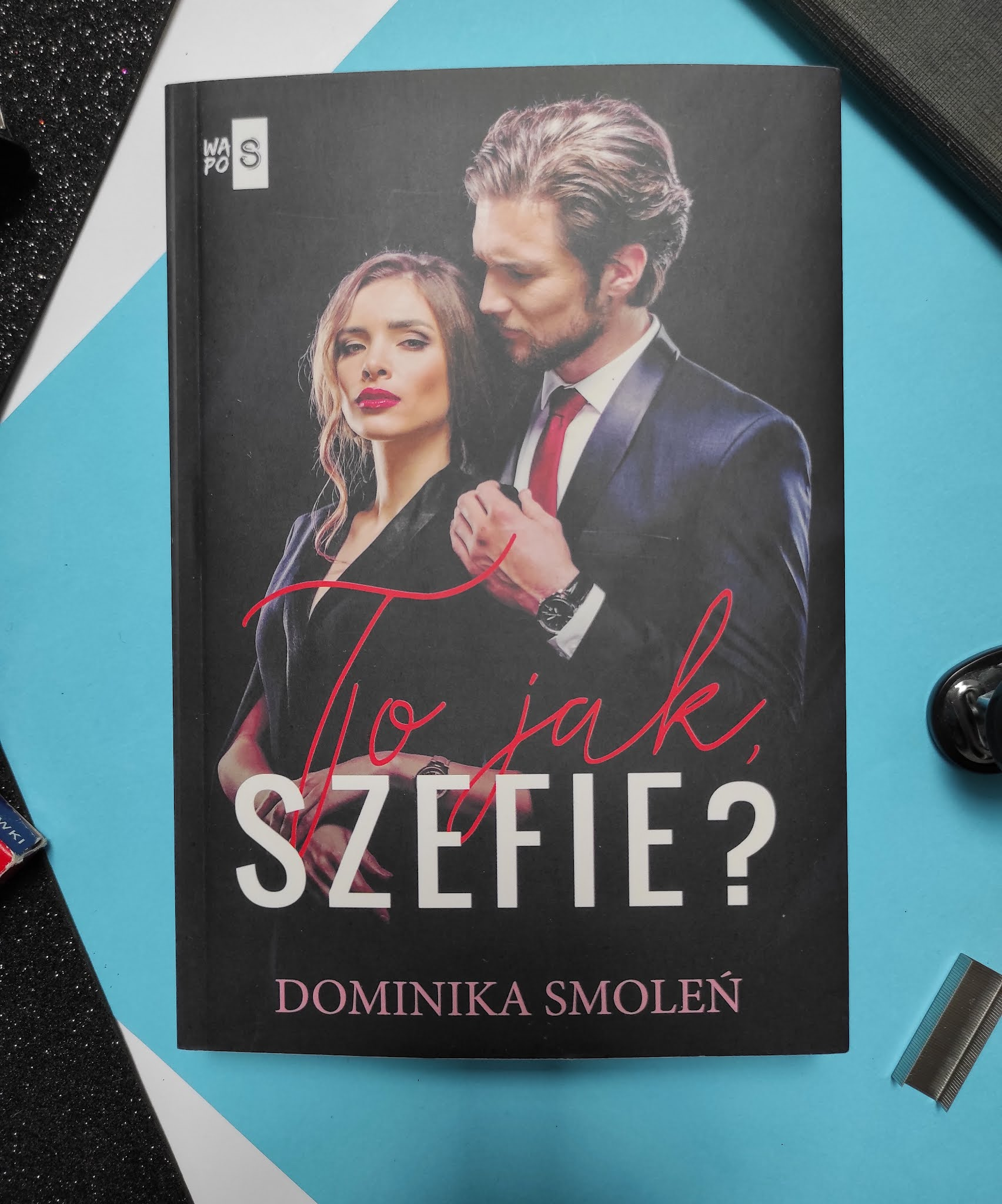 """""""To jak, szefie?"""" Dominika Smoleń - recenzja - PATRONAT MEDIALNY"""